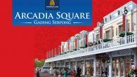 Arkadia Square Gading Serpong Ruko Baru Paramount